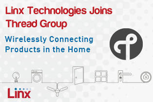 Linx Technologies Joins IoT Consortium Helping to Drive Adoption of Thread Wireless Networking Protocol